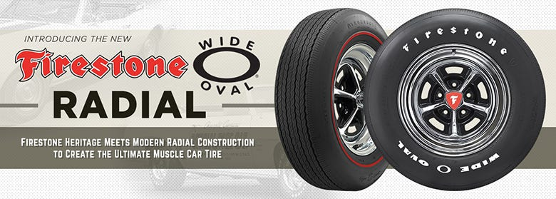 Firestone Wide Oval Radial--The Ultimate Muscle Car Tire